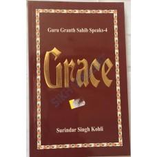 Guru Granth Sahib Speaks-4 GRACE