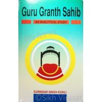 Guru Granth Sahib An Analytical Study By: Surinder Singh Kohli