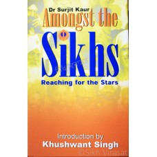 Amongst The Sikhs Reaching For The Stars By: Dr. Surjit Kaur