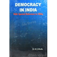 Democracy In India- With Special Reference To Sikhs By: Dr. R.S. Bhalla
