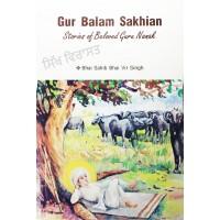Gur Balam Sakhian: Stories of Beloved Guru Nanak By: Bhai Sahib Bhai Vir Singh