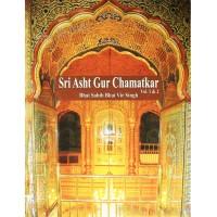 Sri Asht Gur Chamatkar (Vol. 1 & 2) English By: Bhai Sahib Bhai Vir Singh