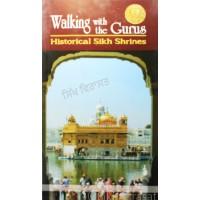 Walking with the Gurus: Historical Sikh Shrines Published by: B. Chattar Singh Jiwan Singh